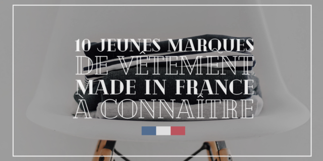 10 marques de vêtements made in France